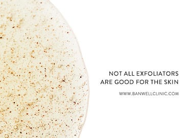 not all exfoliators are good for the skin